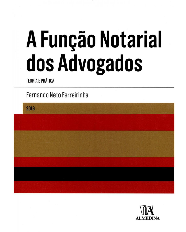 A função notarial dos advogados: Teoria e prática - 1ª Edição