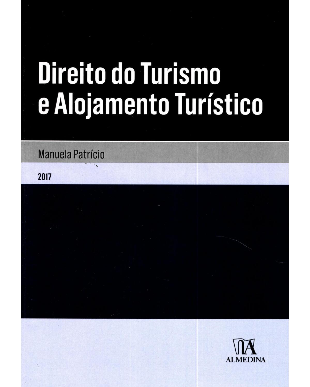 Direito do turismo e alojamento turístico - 1ª Edição | 2016