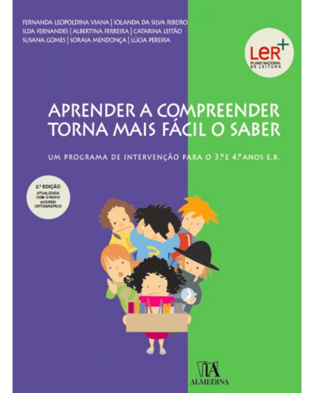 Aprender a compreender torna mais fácil o saber: um programa de intervenção para o 3.º e 4.º anos E.B. - 2ª Edição | 2018