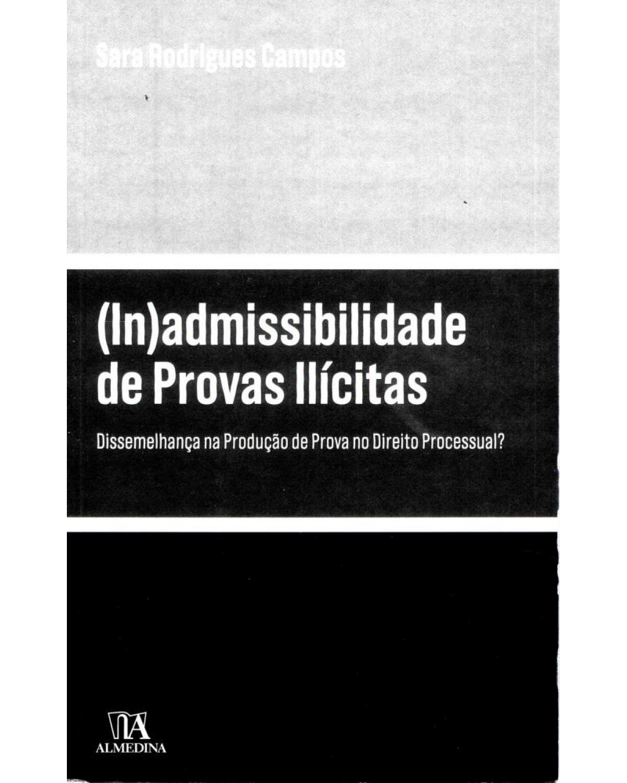 (In)admissibilidade de provas ilícitas - 1ª Edição | 2018