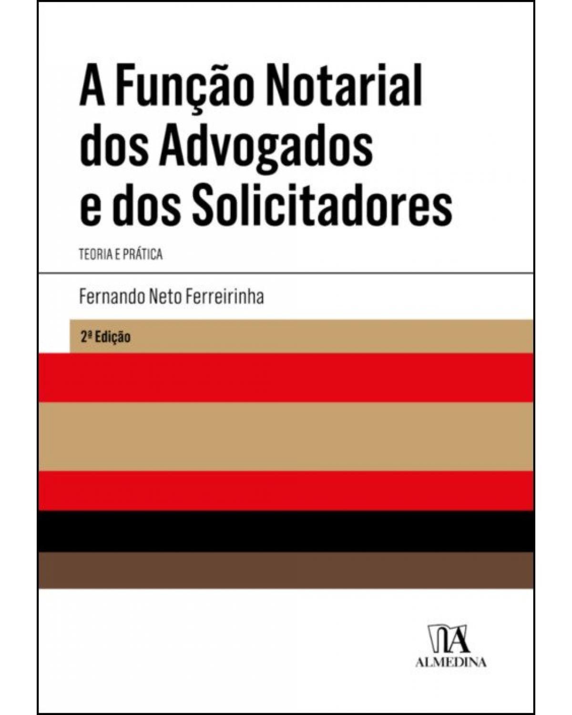 A função notarial dos advogados e dos solicitadores: Teoria e prática - 2ª Edição