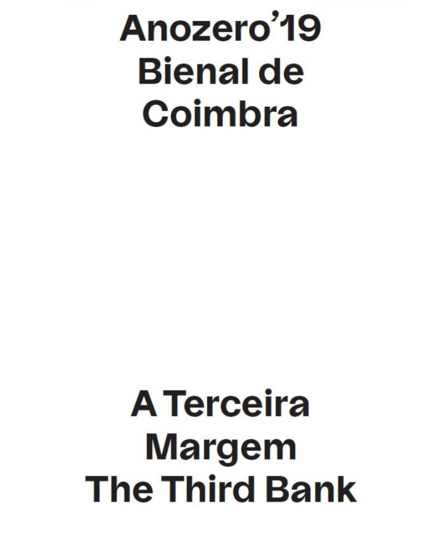 Anozero'19 Bienal de Coimbra: A terceira margem/The third bank - 1ª Edição | 2019