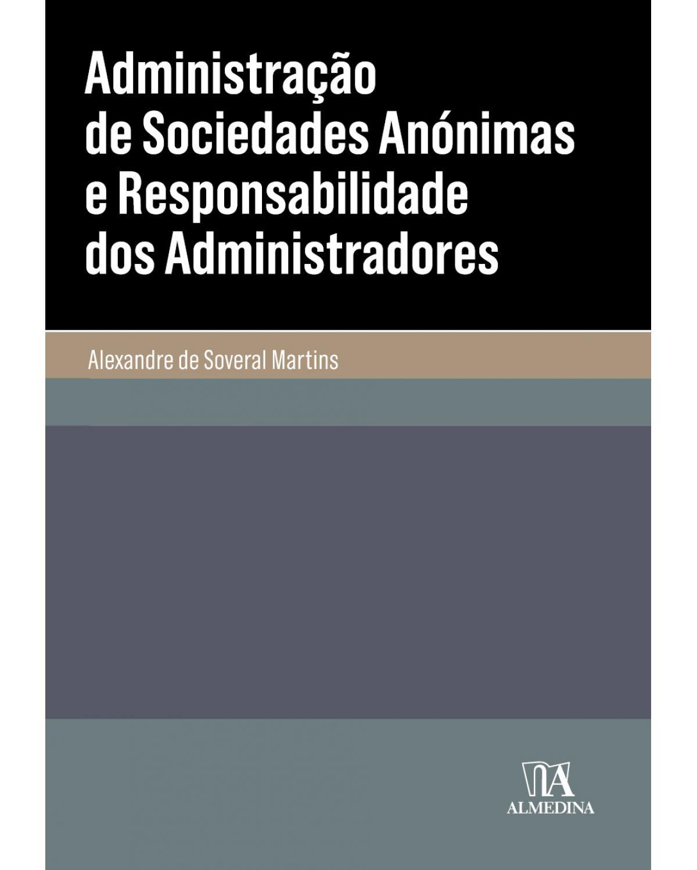 Administração de sociedades anónimas e responsabilidade dos administradores - 1ª Edição | 2020