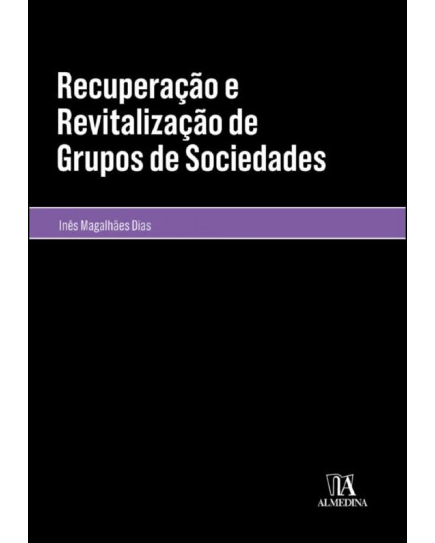 Recuperação e revitalização de grupos de sociedades - 1ª Edição | 2021