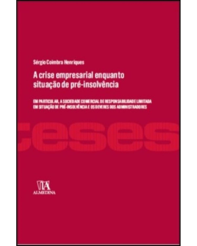 A crise empresarial enquanto situação de pré-insolvência - 1ª Edição | 2021