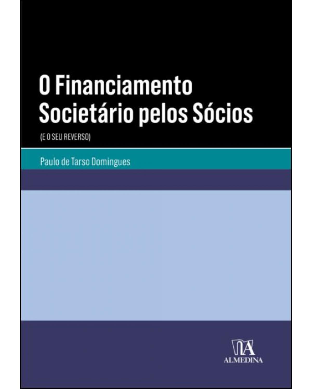 O financiamento societário pelos sócios (e o seu reverso) - 1ª Edição | 2021
