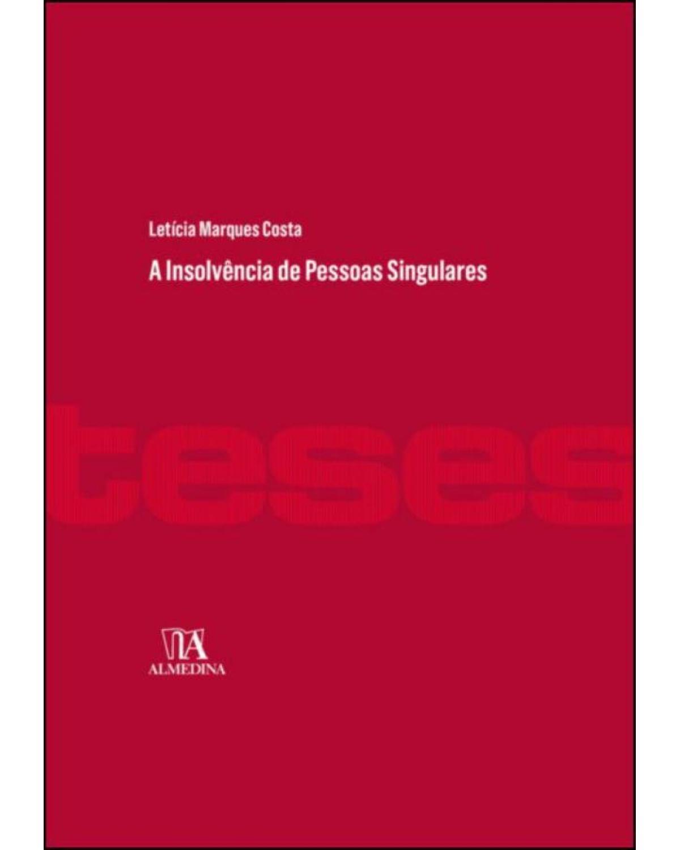 A insolvência de pessoas singulares - 1ª Edição | 2021