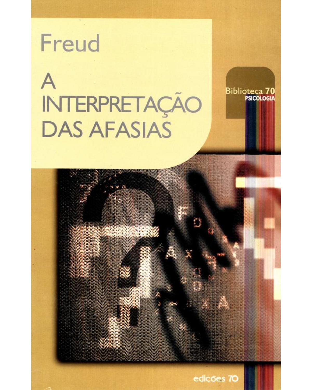 A interpretação das afasias - 1ª Edição   2003