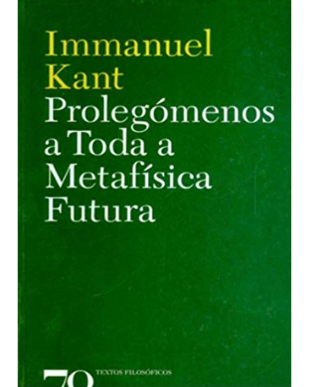 Prolegómenos a toda a metafísica futura - 1ª Edição | 2008