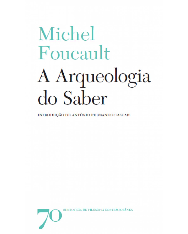 A arqueologia do saber - 1ª Edição   2014