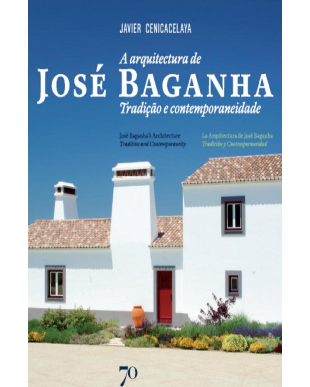 A arquitectura de José Baganha: tradição e contemporaneidade - 1ª Edição   2014