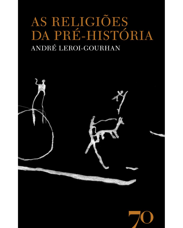 As religiões da pré-história - 1ª Edição | 2017