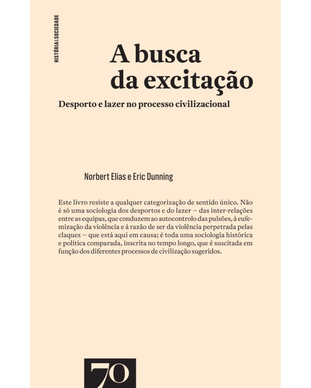 A busca da excitação: desporto e lazer no processo civilizacional - 1ª Edição | 2019