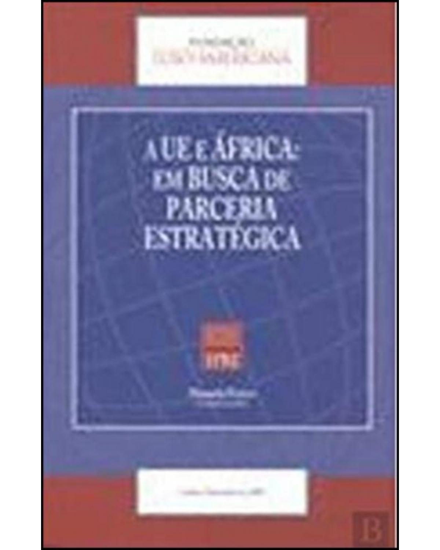 A UE e África: em busca de parceria estratégica - 1ª Edição | 2010