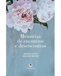 Memórias de encontros e desencontros - 1ª Edição | 2021