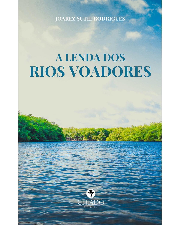 A lenda dos rios voadores - 1ª Edição | 2021