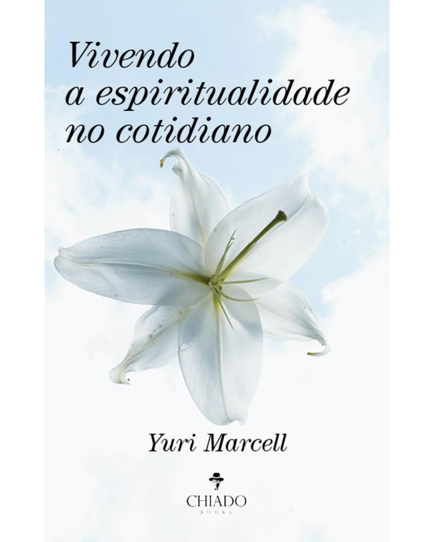 Vivendo a espiritualidade no cotidiano - 1ª Edição | 2021