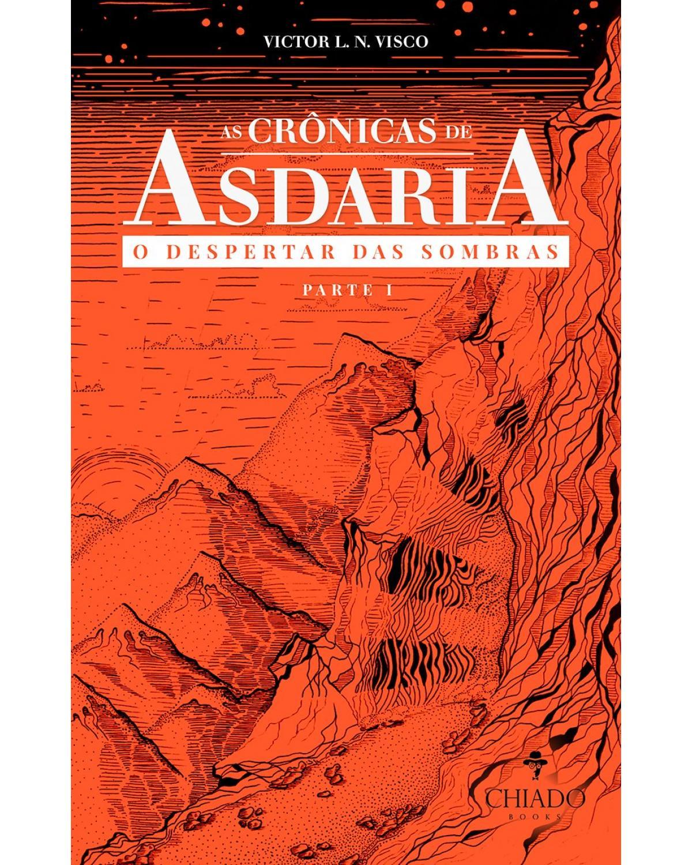 As crônicas de Asdaria - O despertar das sombras - parte 1 - 1ª Edição | 2021
