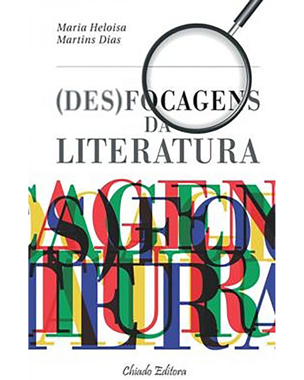 (Des)focagens da literatura - 1ª Edição | 2014