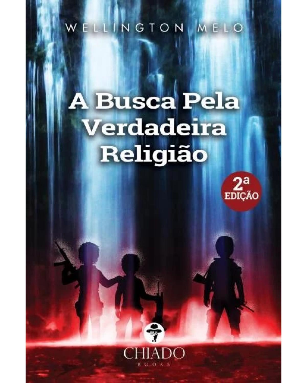 A busca pela verdadeira religião - 2ª Edição | 2015
