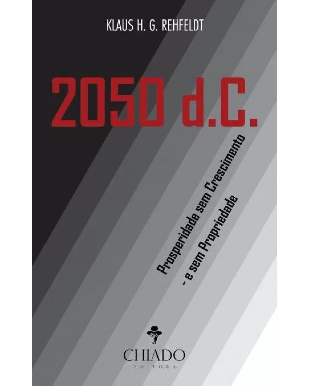 2050 d.C.: prosperidade sem crescimento - e sem propriedade - 1ª Edição | 2016