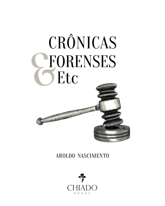 Crônicas forenses & etc - 1ª Edição | 2021