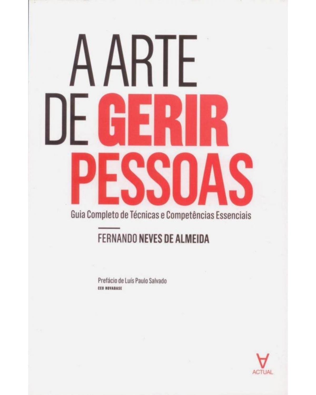 A arte de gerir pessoas: guia completo de técnicas e competências essenciais - 1ª Edição | 2015