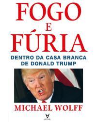 Fogo e fúria: dentro da Casa Branca de Donald Trump - 1ª Edição | 2018