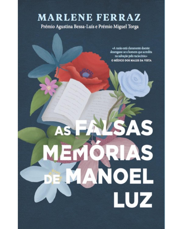 As falsas memórias de Manoel Luz - 1ª Edição   2017