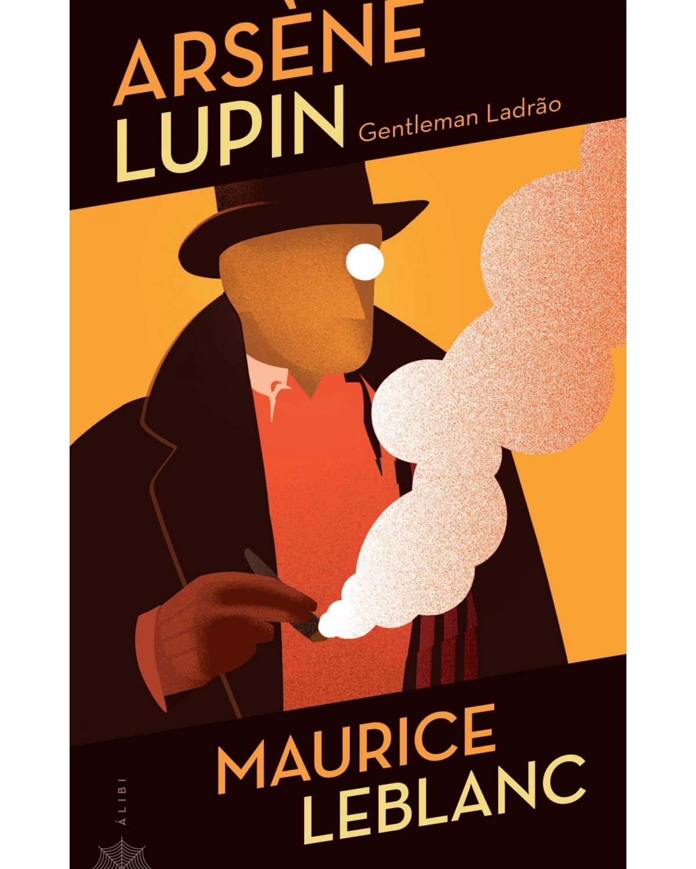 Arsène Lupin - gentleman-ladrão - 1ª Edição | 2021