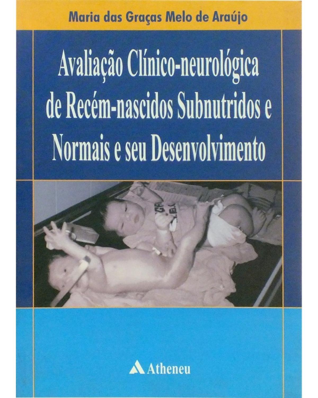 Avaliação Clínico-Neurológica de Recém-Nascidos Subnutridos Normais e seu Desenvolvimento