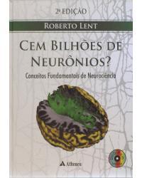 Cem bilhões de neurônios? - Conceitos fundamentais de neurociência - 2ª Edição