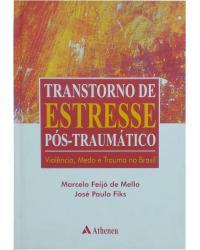 Transtorno de Estresse Pós-Traumático - Violência, Medo e Trauma no Brasil