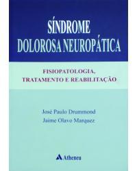Síndrome Dolorosa Neuropática - Fisiopatologia, Tratamento e Reabilitação