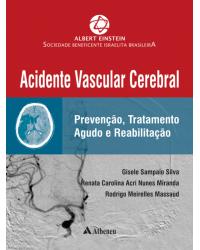 Acidente Vascular Cerebral - Prevenção, Tratamento Agudo e Reabilitação