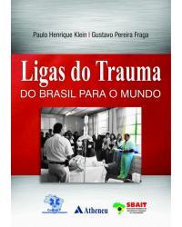 Ligas do Trauma - Do Brasil Para o Mundo