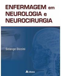 Enfermagem em neurologia e neurocirurgia - 2ª Edição | 2017