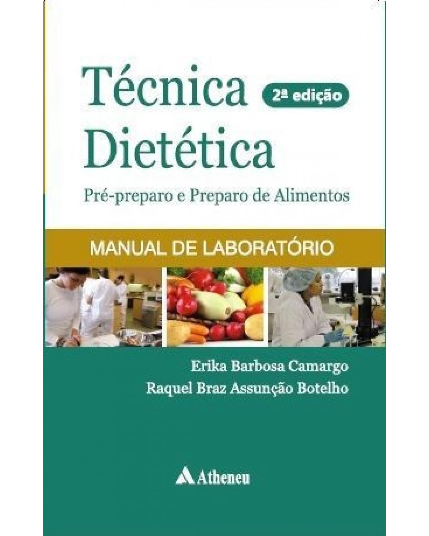 Técnica dietética pré-preparo e preparo de alimentos