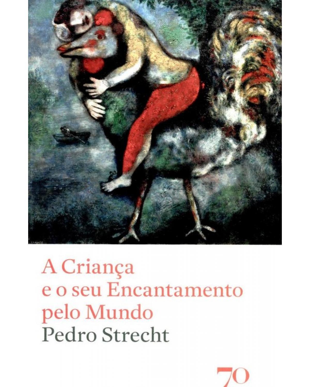A criança e o seu encantamento pelo mundo - 1ª Edição | 2014